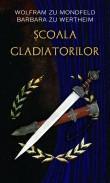 Wolfram zu Mondfeld , Barbara zu Wertheim -  Scoala gladiatorilor