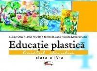Educatie plastica cls IV - Lucian Stan, Elena Pascale, Mirela Burada, Doina Mihaela Sima