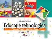 Educatie tehnologica cls IV caiet + 8 planse , Daniela Codreanu