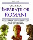 Chris Scarre -  Cronica imparatilor romani