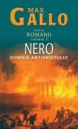 """Max Gallo -  Nero - domnia antihristului (vol.2 seria """"Romanii"""")"""