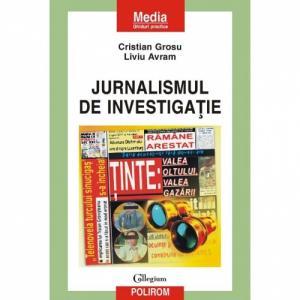 Jurnalismul de investigatie. Ghid practic - Cristian Grosu, Liviu Avram-973-681-684-2