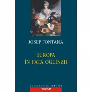 Europa in fata oglinzii - Josep Fontana-973-681-291-X