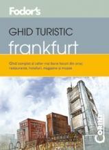 GHID TURISTIC FODOR`S - FRANKFURT
