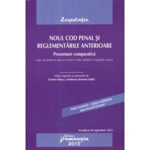 Noul Cod penal si reglementarile anterioare. Actualizat 30 septembrie 2013