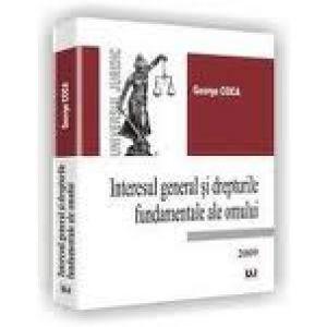 Interesul general si drepturile fundamentale ale omului