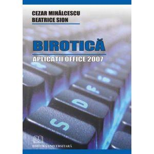 Birotica. Aplicatii Office 2007