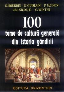 100 DE TEME DE CULTURA GENERALA DIN ISTORIA GANDIRII