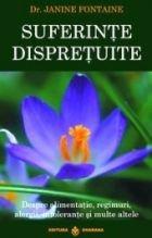 SUFERINTE DISPRETUITE. Despre alimentatie, regimuri, alergii, intolerante si multe altele