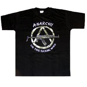 ANARCHY FOR THIS FUCKING WORLD