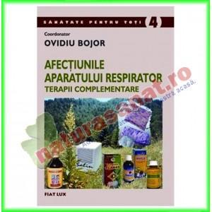 Afectiunile Aparatului Respirator - Terapii Complementare (Editura Fiat Lux) - Ovidiu Bojor